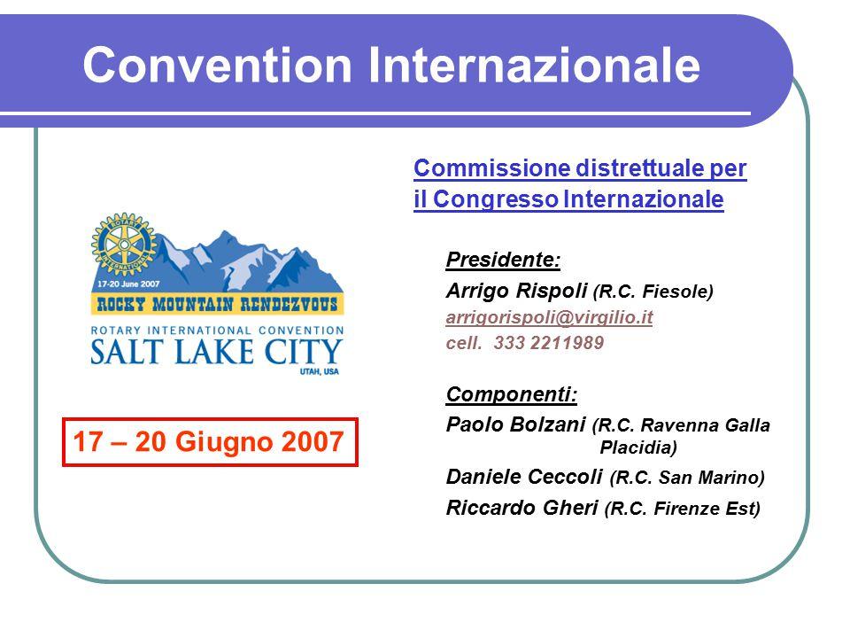 Perchè partecipare ad una Convention Internazionale La Convention Internazionale è il luogo dove: I Rotariani possono vedere e capire la vera internazionalità della nostra grande Organizzazione.
