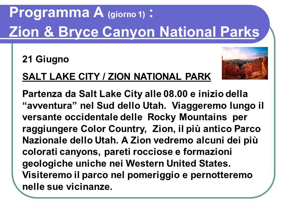 Programma A (giorno 1) : Zion & Bryce Canyon National Parks 21 Giugno SALT LAKE CITY / ZION NATIONAL PARK Partenza da Salt Lake City alle 08.00 e inizio della avventura nel Sud dello Utah.