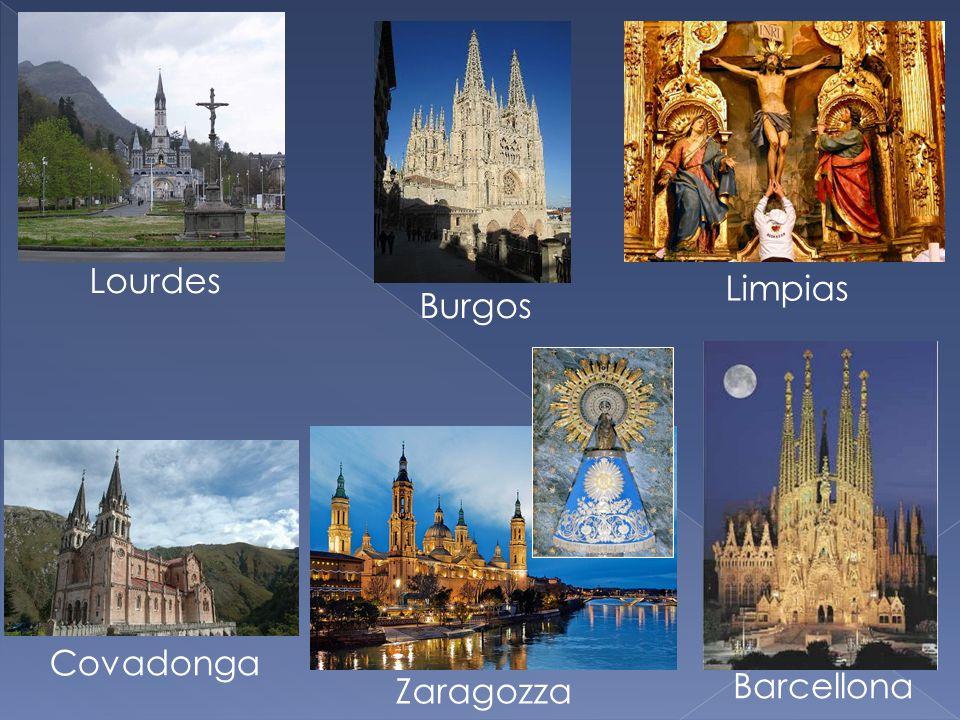 Burgos Zaragozza Barcellona Covadonga Limpias Lourdes