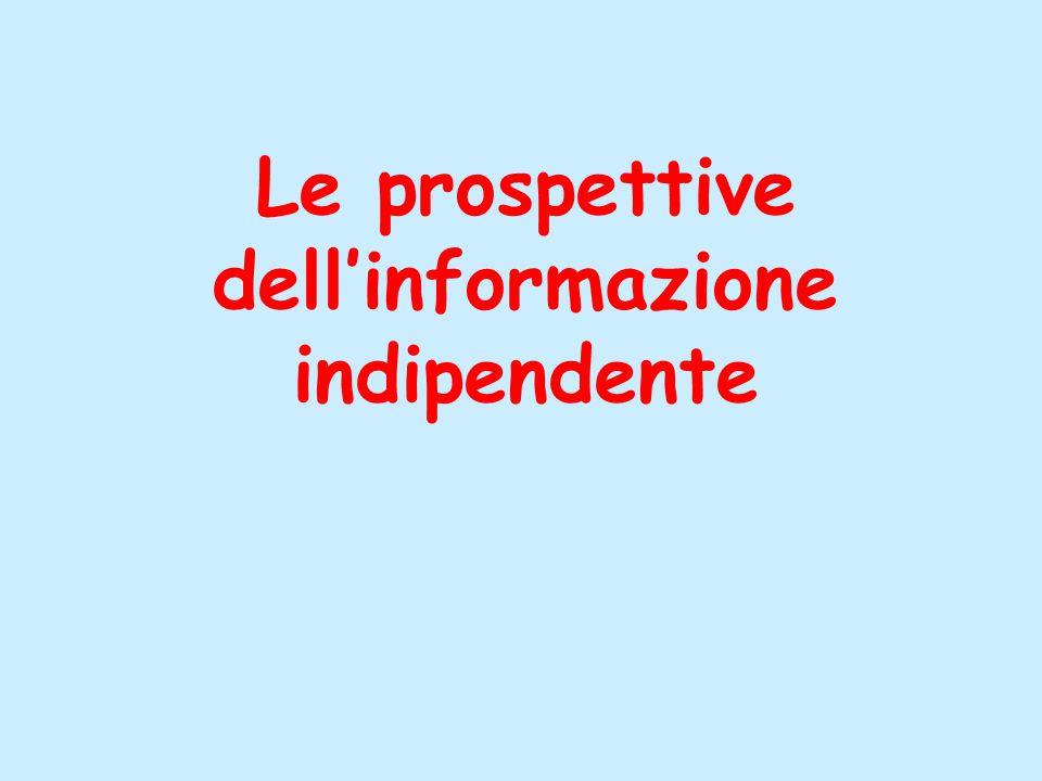 Le prospettive dell'informazione indipendente
