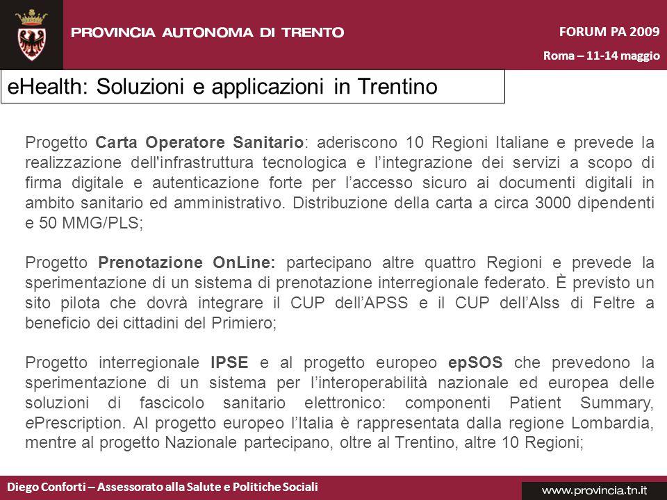 FORUM PA 2009 Roma – 11-14 maggio Diego Conforti – Assessorato alla Salute e Politiche Sociali Progetto Carta Operatore Sanitario: aderiscono 10 Regio