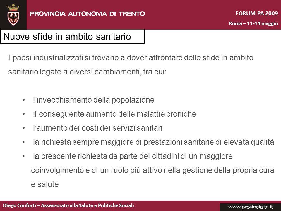 FORUM PA 2009 Roma – 11-14 maggio Diego Conforti – Assessorato alla Salute e Politiche Sociali I paesi industrializzati si trovano a dover affrontare
