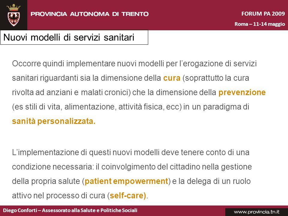 FORUM PA 2009 Roma – 11-14 maggio Diego Conforti – Assessorato alla Salute e Politiche Sociali Occorre quindi implementare nuovi modelli per l'erogazi