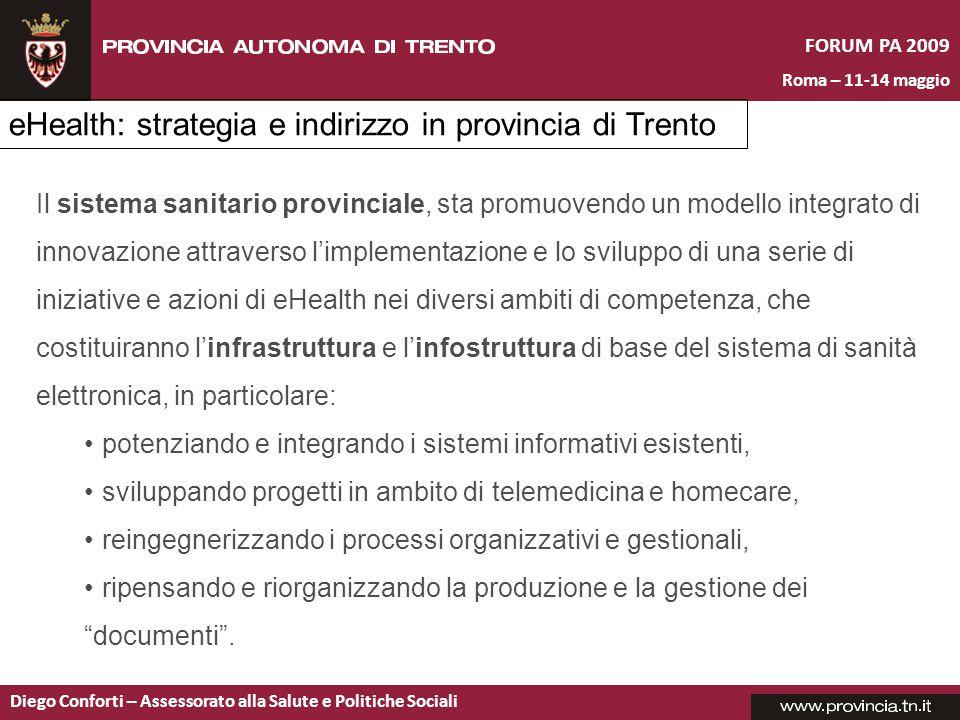 FORUM PA 2009 Roma – 11-14 maggio Diego Conforti – Assessorato alla Salute e Politiche Sociali Il sistema sanitario provinciale, sta promuovendo un mo