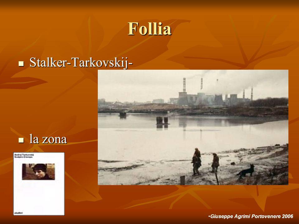 Follia Stalker-Tarkovskij- Stalker-Tarkovskij- la zona la zona Giuseppe Agrimi Portovenere 2006