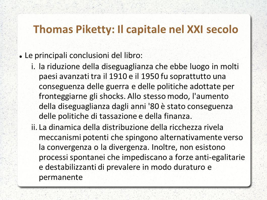 Thomas Piketty: Il capitale nel XXI secolo Le principali conclusioni del libro: i.la riduzione della diseguaglianza che ebbe luogo in molti paesi avan
