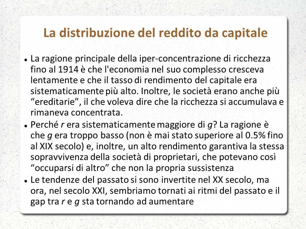 La distribuzione del reddito da capitale La ragione principale della iper-concentrazione di ricchezza fino al 1914 è che l'economia nel suo complesso