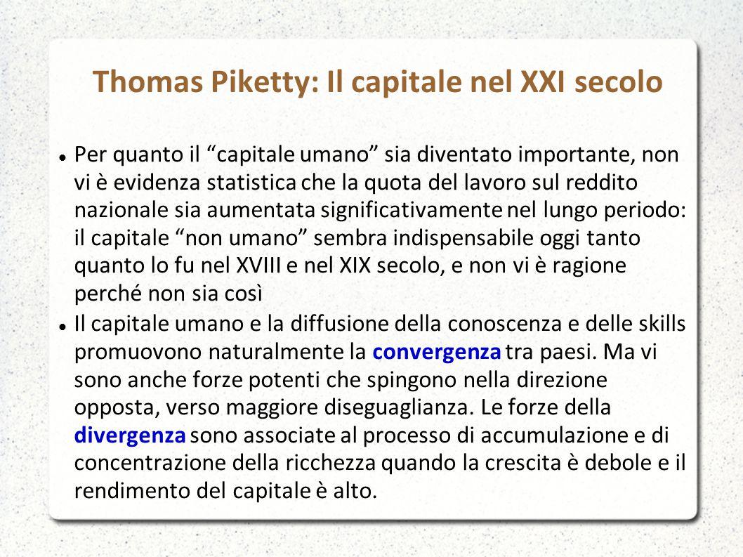 """Thomas Piketty: Il capitale nel XXI secolo Per quanto il """"capitale umano"""" sia diventato importante, non vi è evidenza statistica che la quota del lavo"""