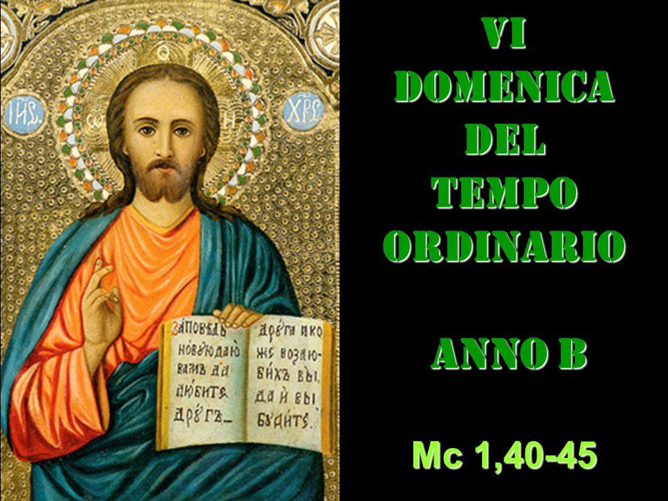 VIDOMENICADEL TEMPO ORDINARIO ANNO B ANNO B Mc 1,40-45