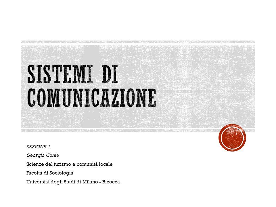 SEZIONE 1 Georgia Conte Scienze del turismo e comunità locale Facoltà di Sociologia Università degli Studi di Milano - Bicocca