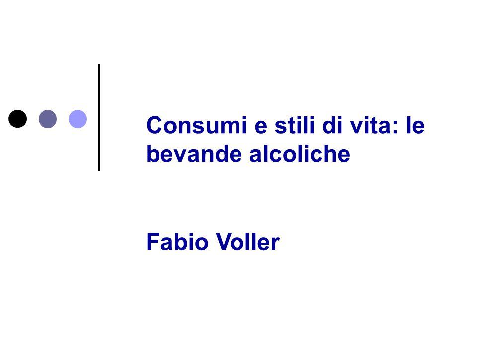 Consumi e stili di vita: le bevande alcoliche Fabio Voller