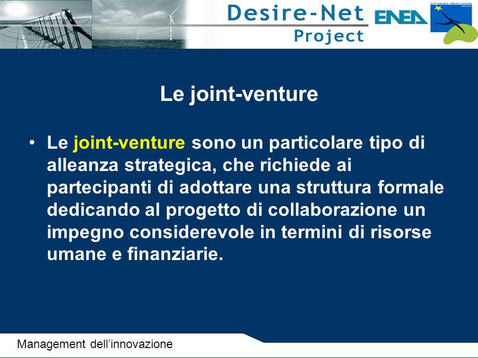 Le joint-venture Le joint-venture sono un particolare tipo di alleanza strategica, che richiede ai partecipanti di adottare una struttura formale dedi