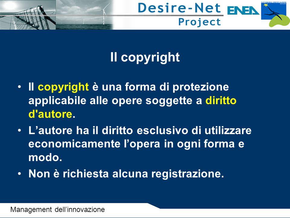 Il copyright II copyright è una forma di protezione applicabile alle opere soggette a diritto d'autore. L'autore ha il diritto esclusivo di utilizzare