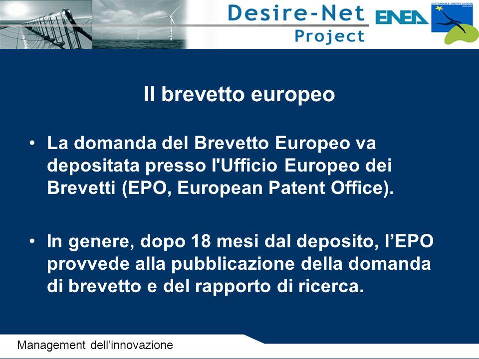 Il brevetto europeo La domanda del Brevetto Europeo va depositata presso I'Ufficio Europeo dei Brevetti (EPO, European Patent Office). In genere, dopo