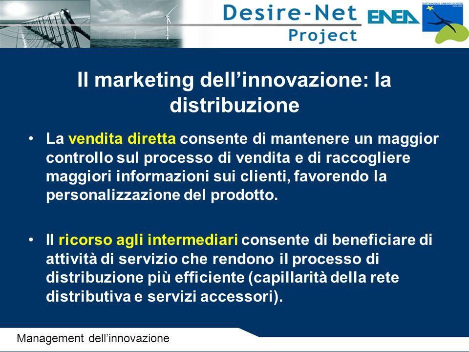 Il marketing dell'innovazione: la distribuzione La vendita diretta consente di mantenere un maggior controllo sul processo di vendita e di raccogliere