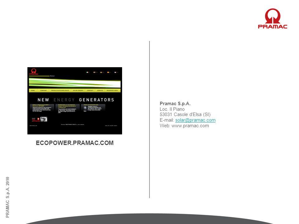 ECOPOWER.PRAMAC.COM PRAMAC S.p.A. 2010 Pramac S.p.A. Loc. Il Piano 53031 Casole d'Elsa (SI) E-mail: solar@pramac.comsolar@pramac.com Web: www.pramac.c