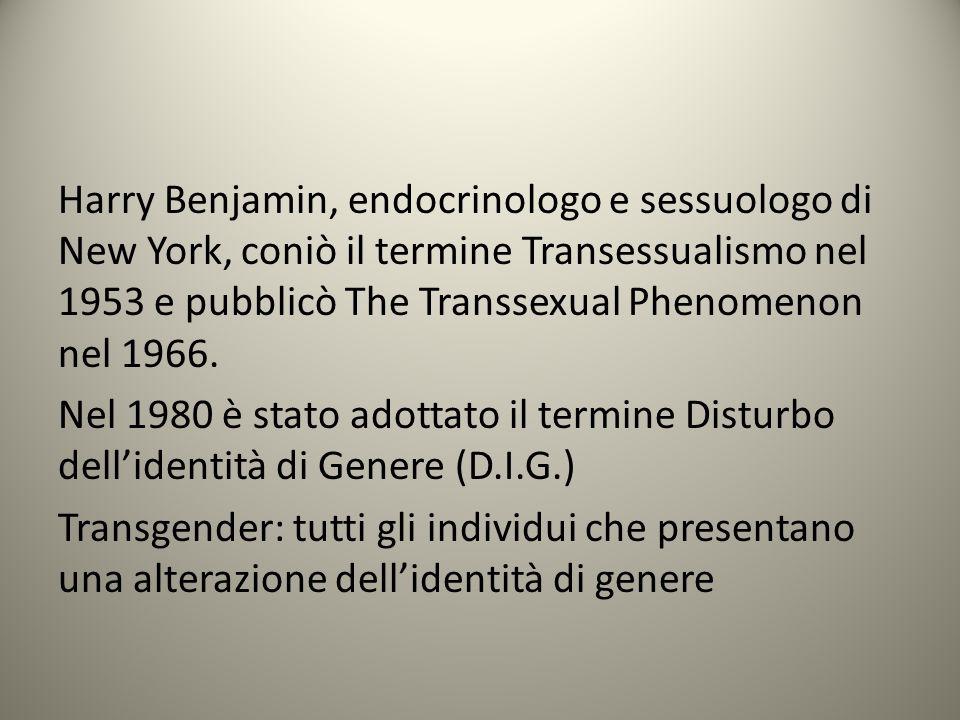 Harry Benjamin, endocrinologo e sessuologo di New York, coniò il termine Transessualismo nel 1953 e pubblicò The Transsexual Phenomenon nel 1966. Nel