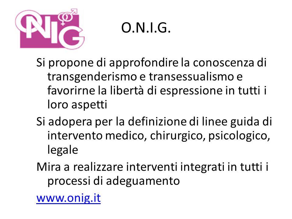 O.N.I.G. Si propone di approfondire la conoscenza di transgenderismo e transessualismo e favorirne la libertà di espressione in tutti i loro aspetti S