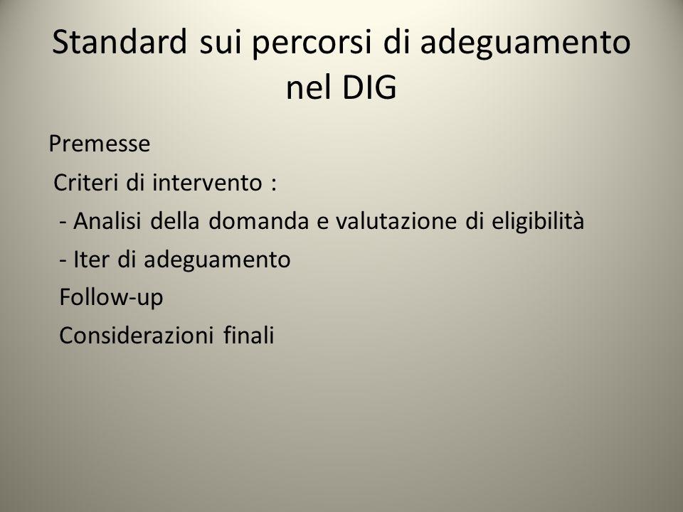 Standard sui percorsi di adeguamento nel DIG Premesse Criteri di intervento : - Analisi della domanda e valutazione di eligibilità - Iter di adeguamen
