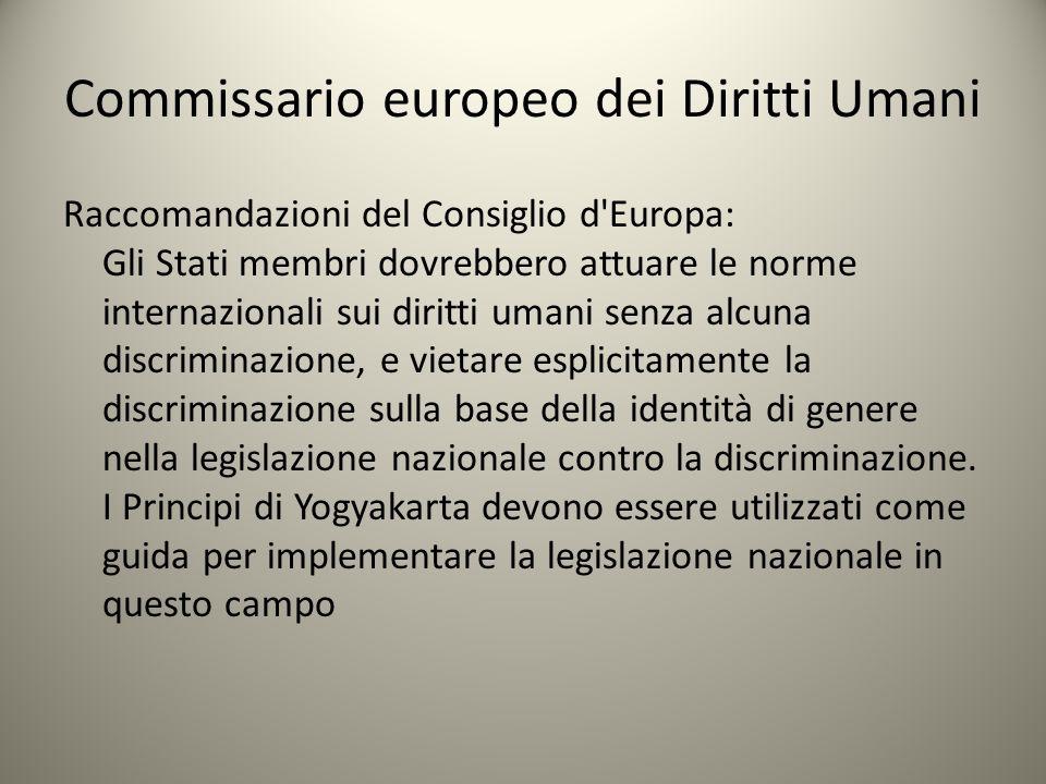 Commissario europeo dei Diritti Umani Raccomandazioni del Consiglio d'Europa: Gli Stati membri dovrebbero attuare le norme internazionali sui diritti
