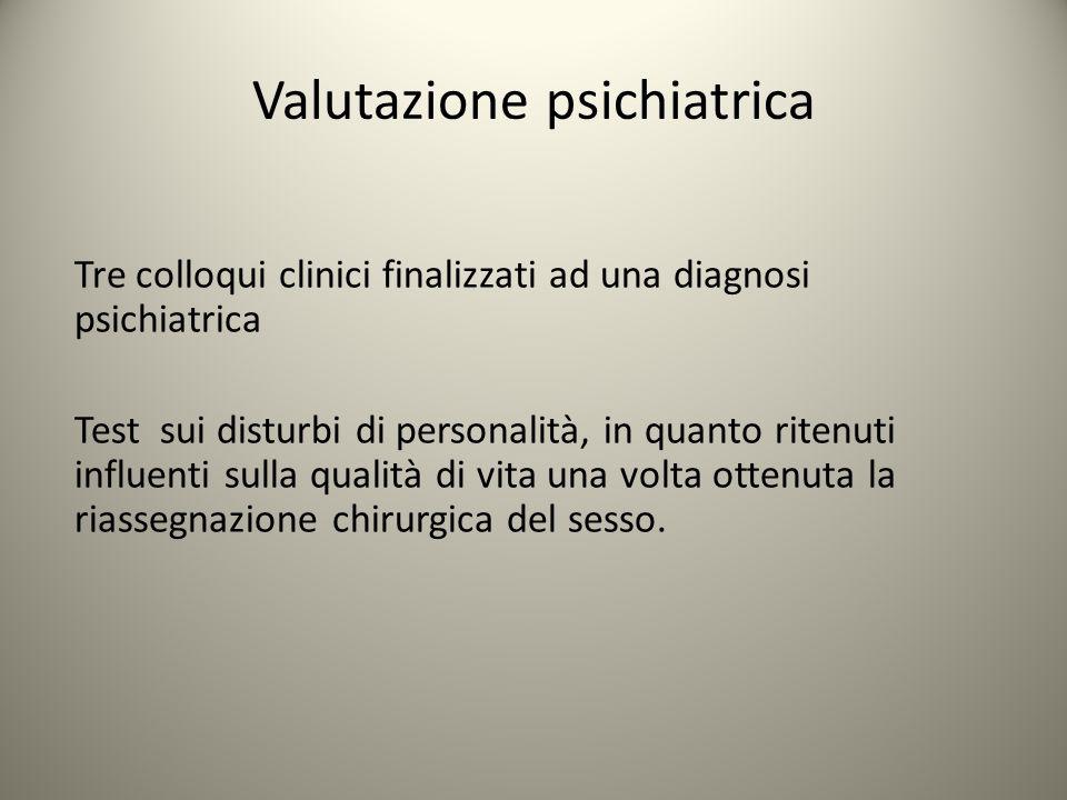 Valutazione psichiatrica Tre colloqui clinici finalizzati ad una diagnosi psichiatrica Test sui disturbi di personalità, in quanto ritenuti influenti