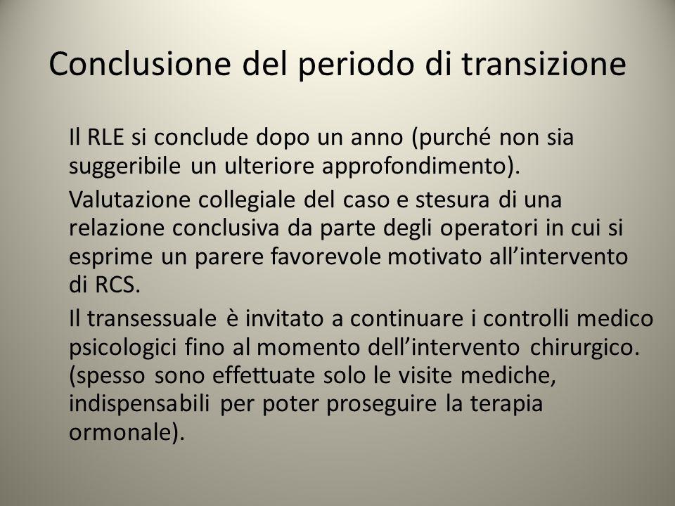 Conclusione del periodo di transizione Il RLE si conclude dopo un anno (purché non sia suggeribile un ulteriore approfondimento). Valutazione collegia