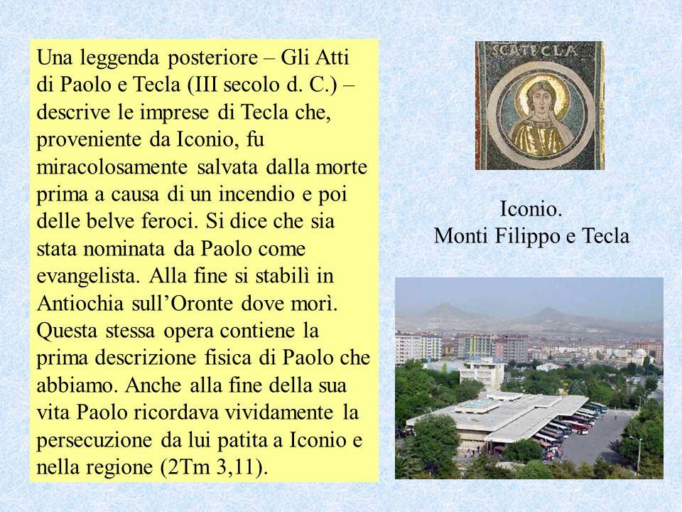 Una leggenda posteriore – Gli Atti di Paolo e Tecla (III secolo d. C.) – descrive le imprese di Tecla che, proveniente da Iconio, fu miracolosamente s