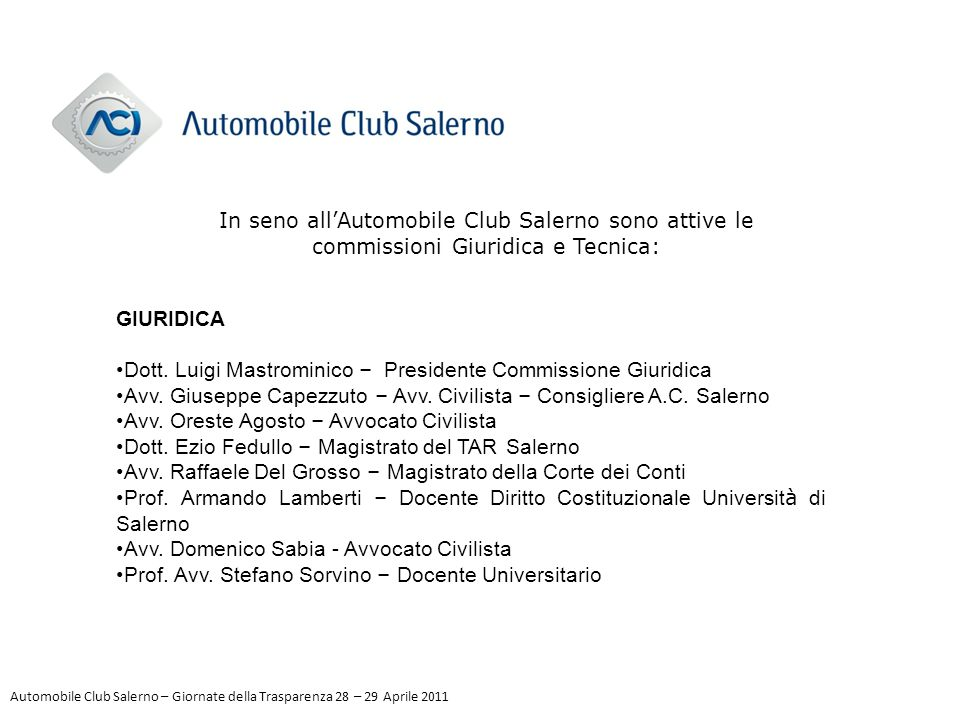 In seno all'Automobile Club Salerno sono attive le commissioni Giuridica e Tecnica: TECNICA On.