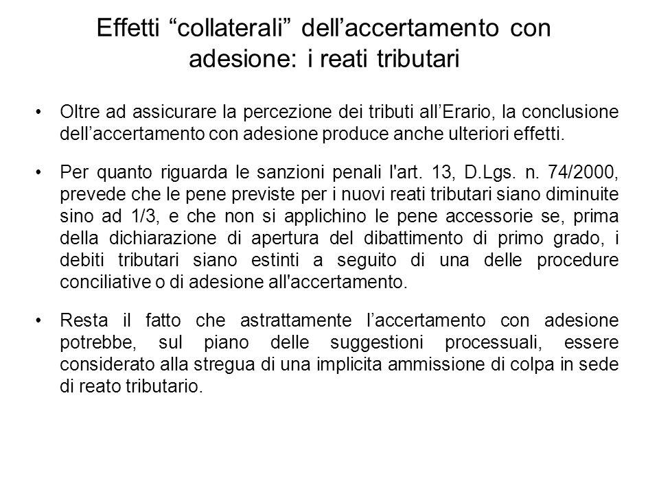"""Effetti """"collaterali"""" dell'accertamento con adesione: i reati tributari Oltre ad assicurare la percezione dei tributi all'Erario, la conclusione dell'"""
