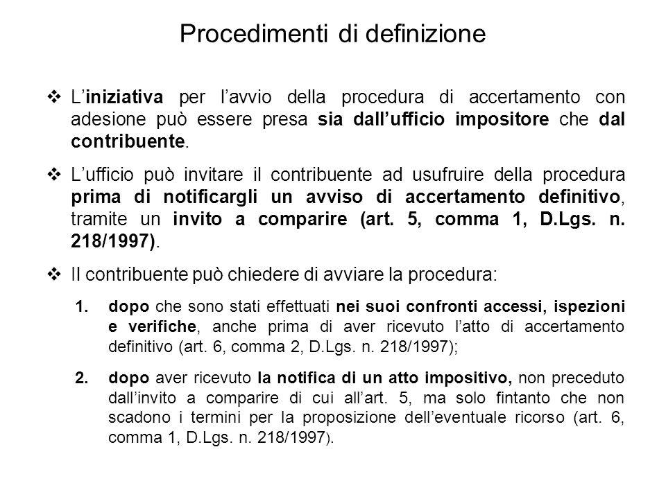 Procedimenti di definizione  L'iniziativa per l'avvio della procedura di accertamento con adesione può essere presa sia dall'ufficio impositore che d