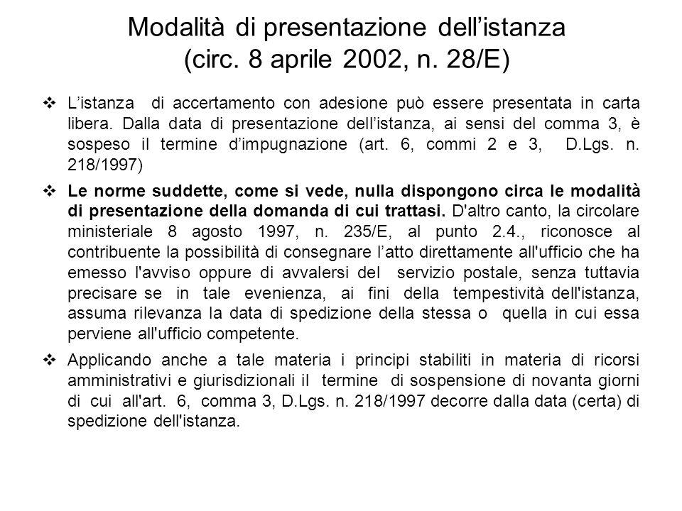 Modalità di presentazione dell'istanza (circ. 8 aprile 2002, n. 28/E)  L'istanza di accertamento con adesione può essere presentata in carta libera.