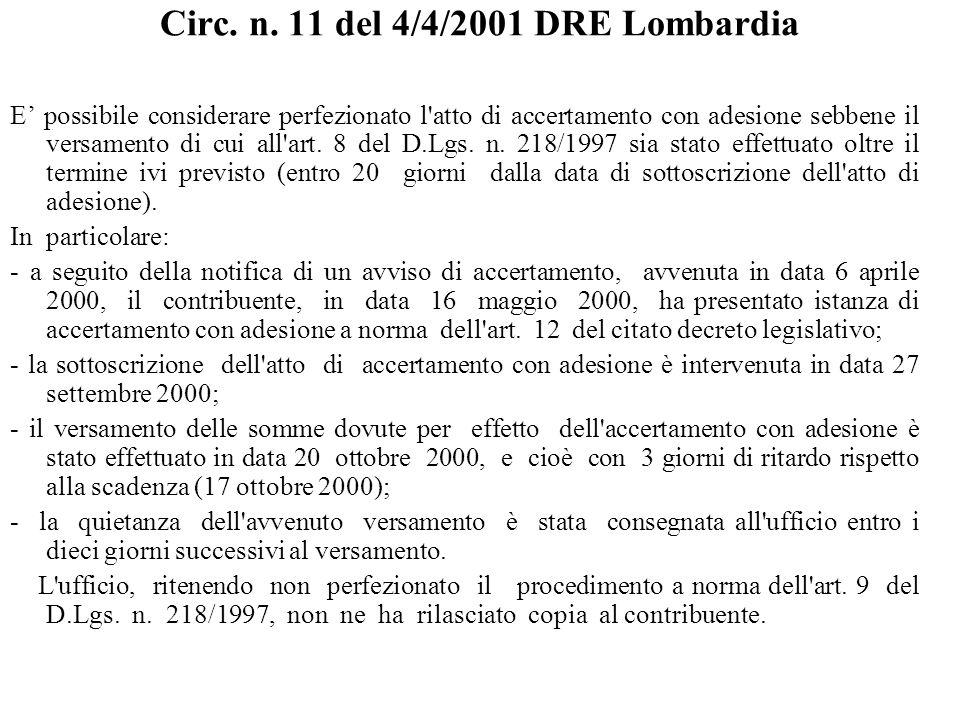 Circ. n. 11 del 4/4/2001 DRE Lombardia E' possibile considerare perfezionato l'atto di accertamento con adesione sebbene il versamento di cui all'art.