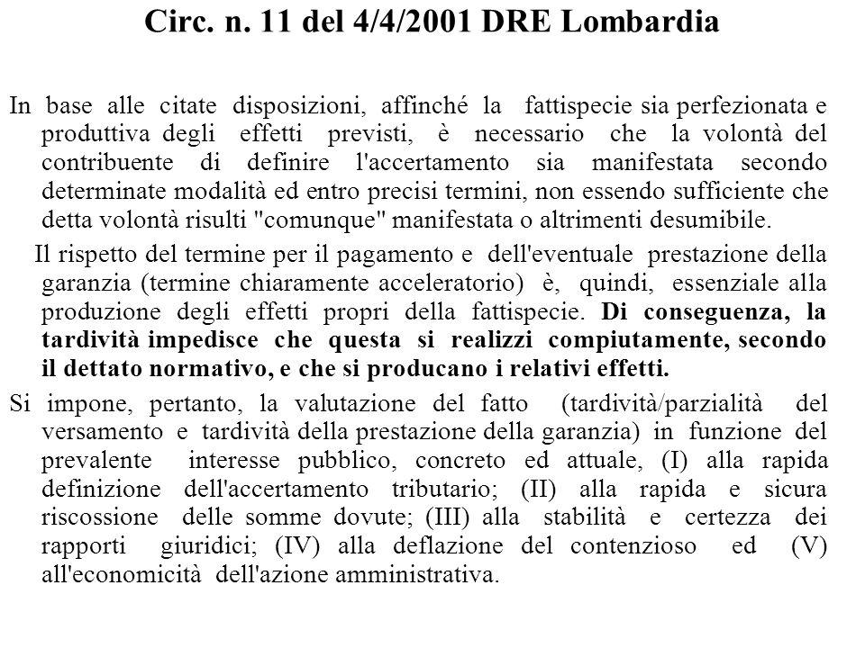 Circ. n. 11 del 4/4/2001 DRE Lombardia In base alle citate disposizioni, affinché la fattispecie sia perfezionata e produttiva degli effetti previsti,