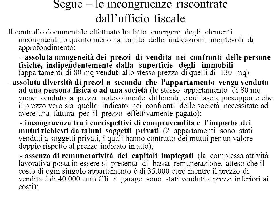 Segue – le incongruenze riscontrate dall'ufficio fiscale Il controllo documentale effettuato ha fatto emergere degli elementi incongruenti, o quanto m