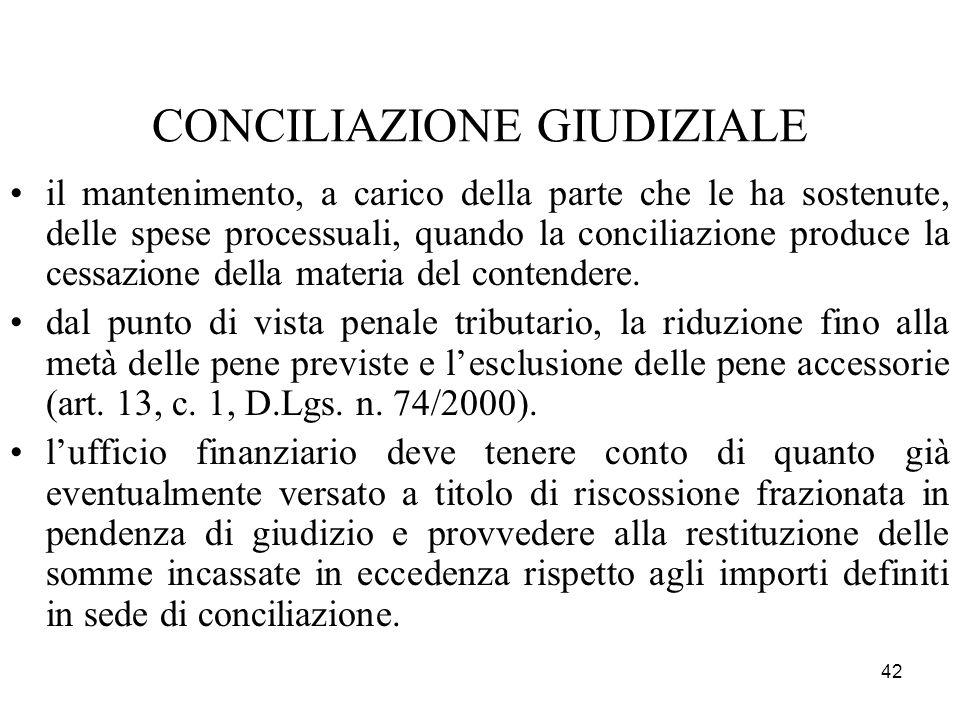 42 CONCILIAZIONE GIUDIZIALE il mantenimento, a carico della parte che le ha sostenute, delle spese processuali, quando la conciliazione produce la ces