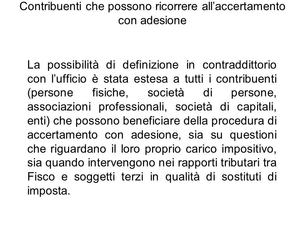 Contribuenti che possono ricorrere all'accertamento con adesione La possibilità di definizione in contraddittorio con l'ufficio è stata estesa a tutti