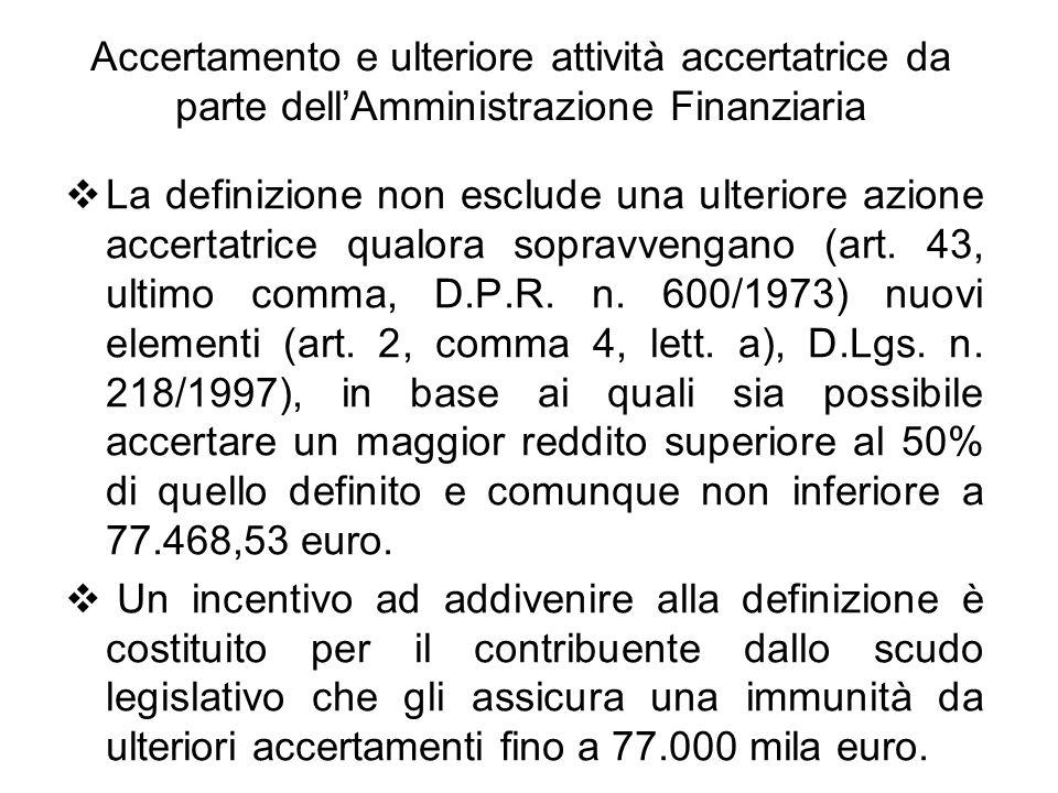 Accertamento e ulteriore attività accertatrice da parte dell'Amministrazione Finanziaria  La definizione non esclude una ulteriore azione accertatric