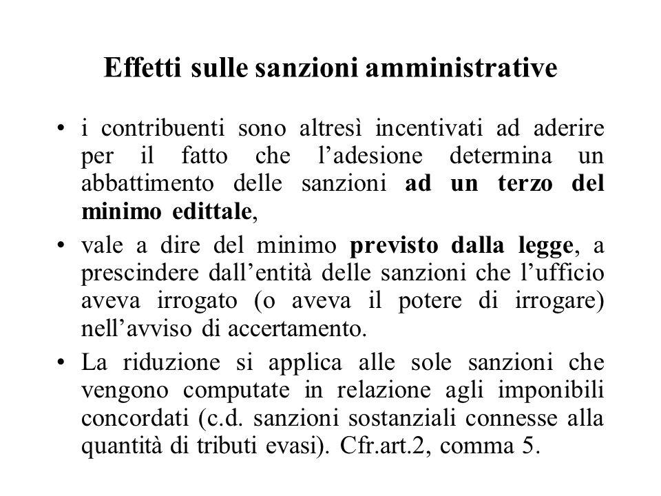 Effetti sulle sanzioni amministrative i contribuenti sono altresì incentivati ad aderire per il fatto che l'adesione determina un abbattimento delle s