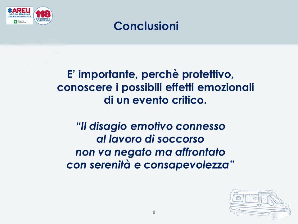 8 Conclusioni E' importante, perchè protettivo, conoscere i possibili effetti emozionali di un evento critico.