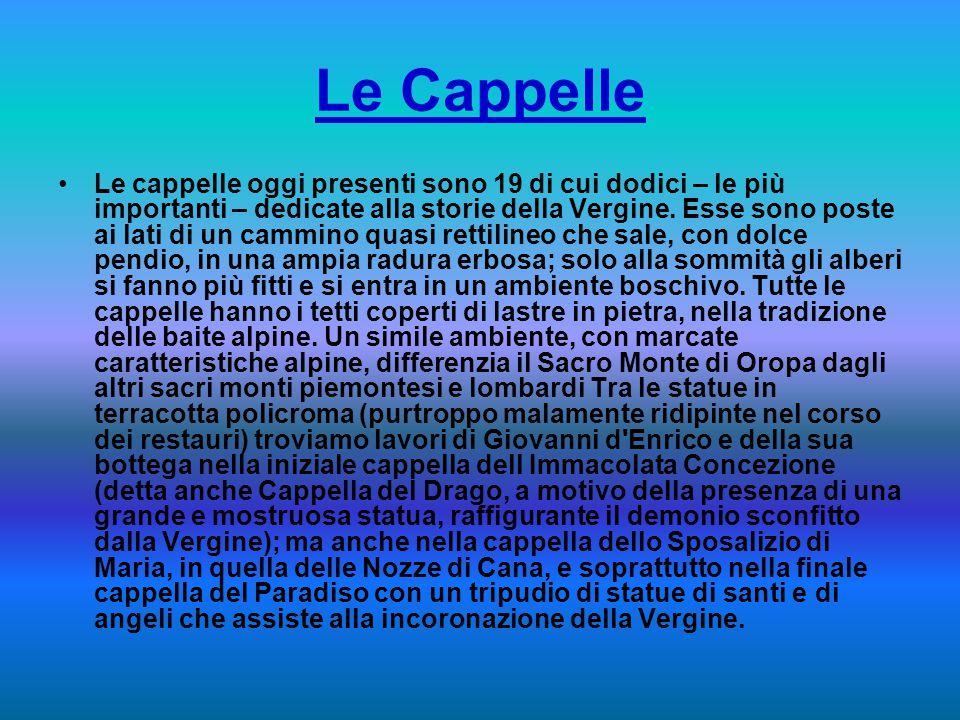 Le Cappelle Le cappelle oggi presenti sono 19 di cui dodici – le più importanti – dedicate alla storie della Vergine.