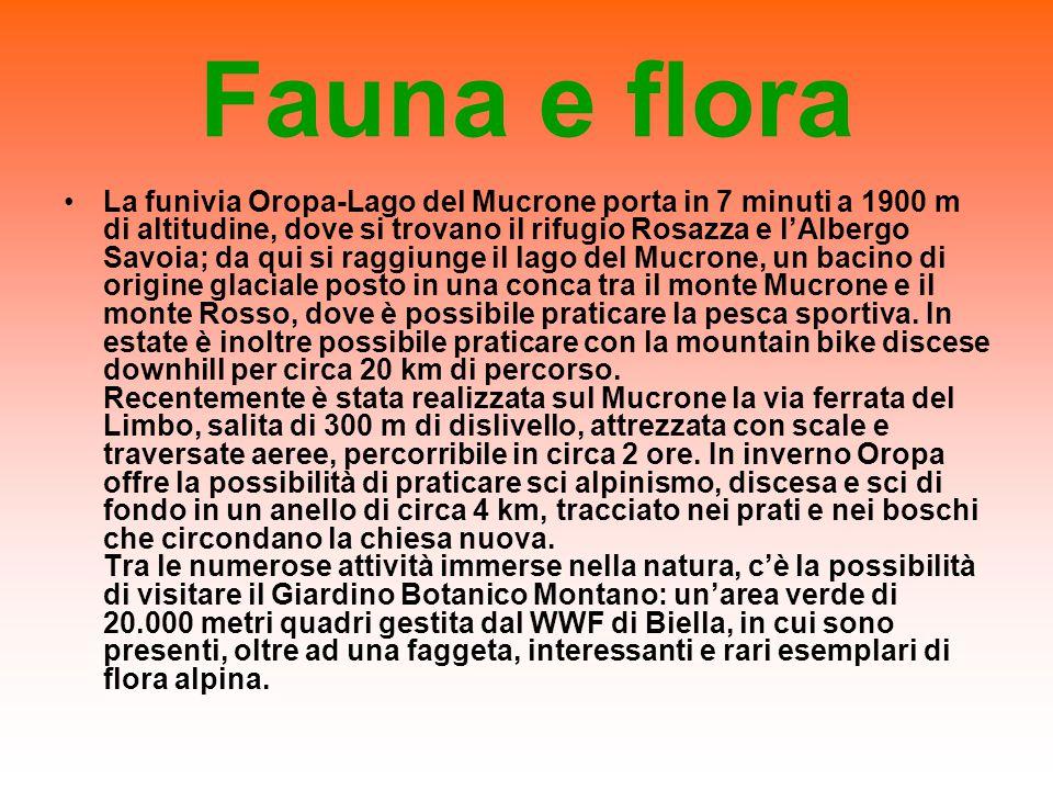 Fauna e flora La funivia Oropa-Lago del Mucrone porta in 7 minuti a 1900 m di altitudine, dove si trovano il rifugio Rosazza e l'Albergo Savoia; da qui si raggiunge il lago del Mucrone, un bacino di origine glaciale posto in una conca tra il monte Mucrone e il monte Rosso, dove è possibile praticare la pesca sportiva.