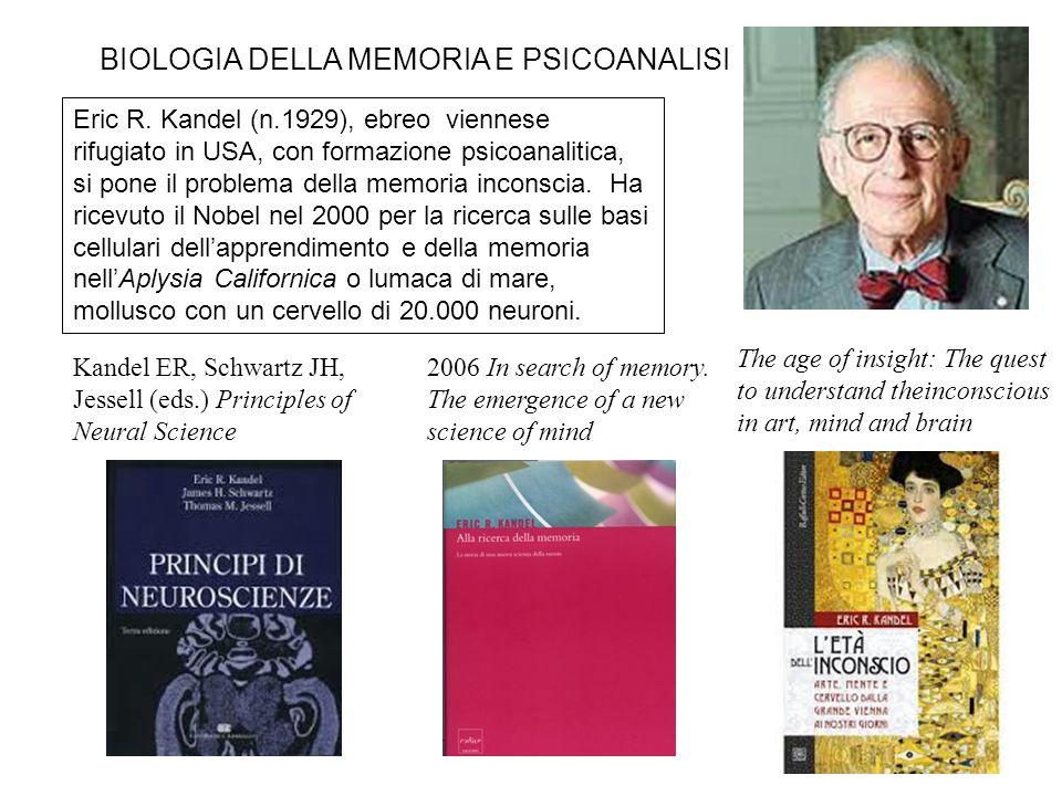Eric R. Kandel (n.1929), ebreo viennese rifugiato in USA, con formazione psicoanalitica, si pone il problema della memoria inconscia. Ha ricevuto il N