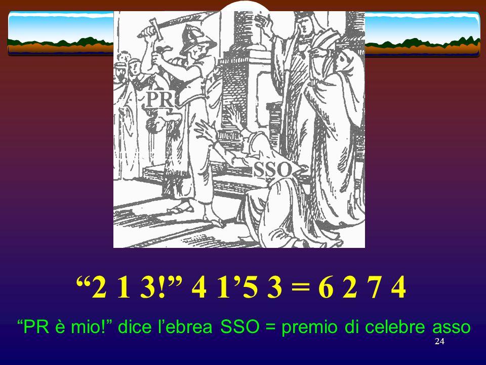 23 8: 3 2 2 2 = 6 4 1 6 grandina: via va PO re = grandi navi a vapore