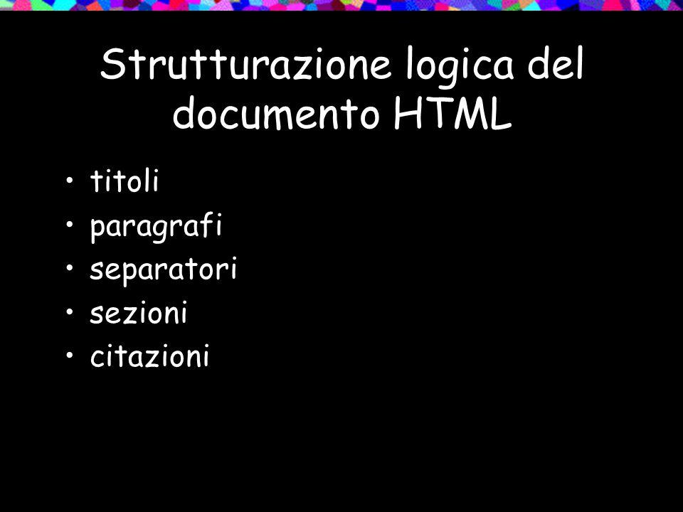 Strutturazione logica del documento HTML titoli paragrafi separatori sezioni citazioni