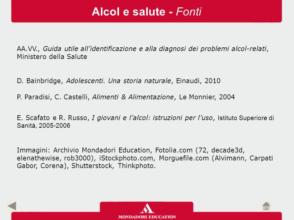 E. Scafato e R. Russo, I giovani e l'alcol: istruzioni per l'uso, Istituto Superiore di Sanità, 2005-2006 P. Paradisi, C. Castelli, Alimenti & Aliment