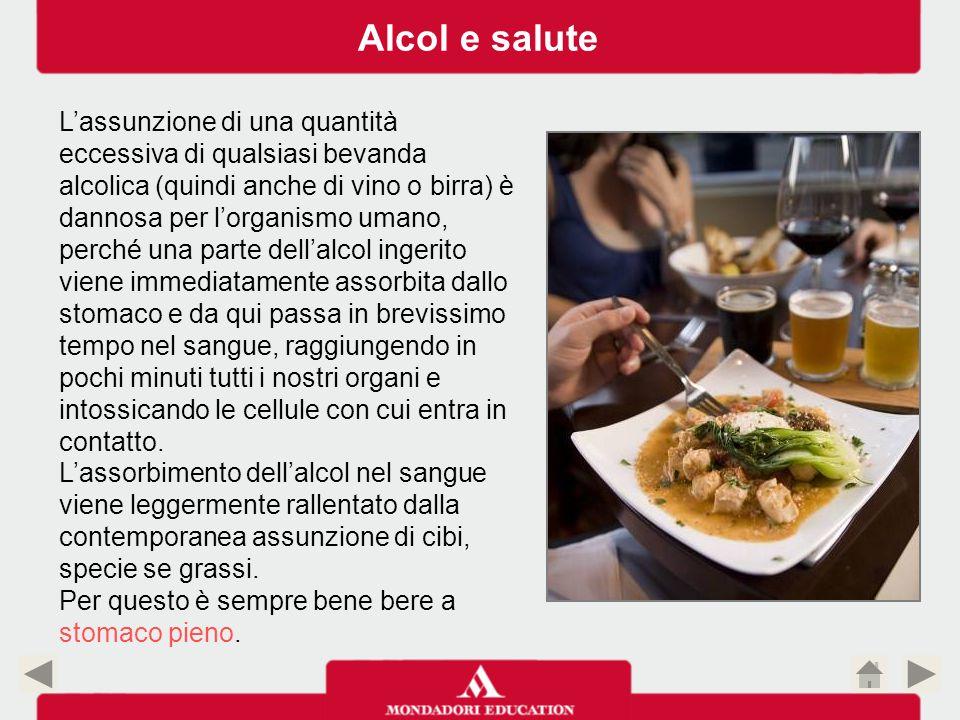 L'assunzione di una quantità eccessiva di qualsiasi bevanda alcolica (quindi anche di vino o birra) è dannosa per l'organismo umano, perché una parte
