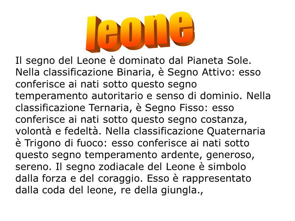 Il segno del Leone è dominato dal Pianeta Sole.