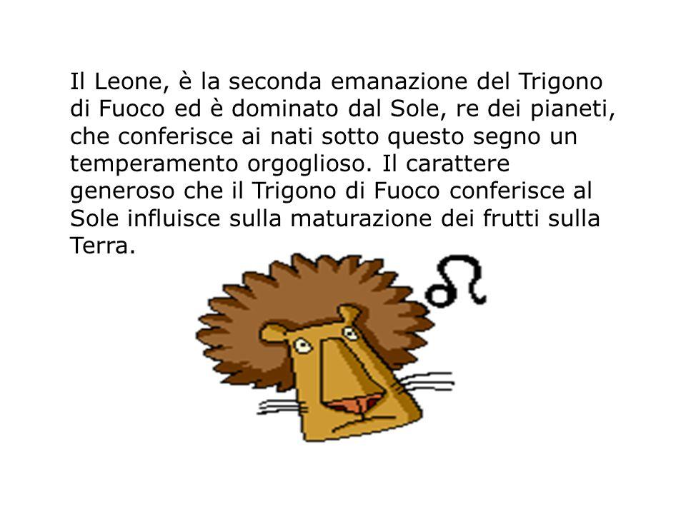 Il Leone, è la seconda emanazione del Trigono di Fuoco ed è dominato dal Sole, re dei pianeti, che conferisce ai nati sotto questo segno un temperamento orgoglioso.