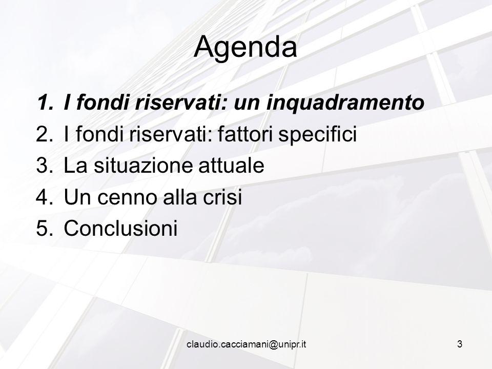 1.I fondi riservati: un inquadramento 2.I fondi riservati: fattori specifici 3.La situazione attuale 4.Un cenno alla crisi 5.Conclusioni Agenda 3claud