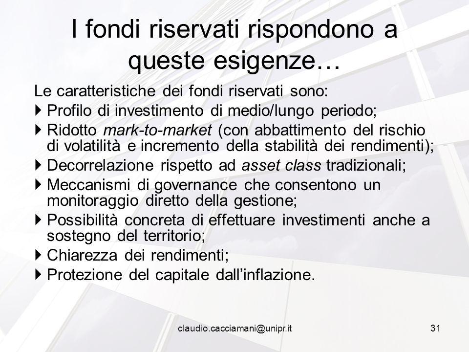Le caratteristiche dei fondi riservati sono:  Profilo di investimento di medio/lungo periodo;  Ridotto mark-to-market (con abbattimento del rischio